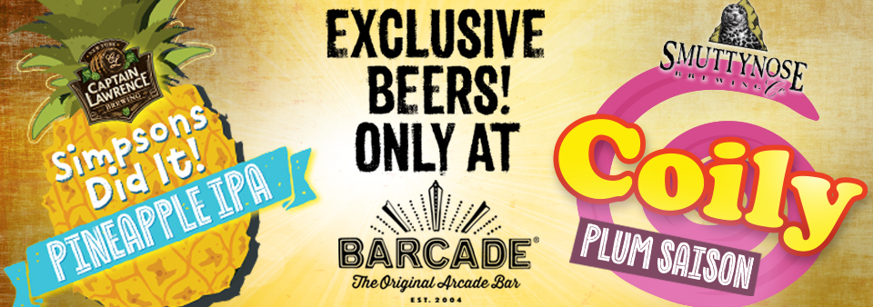 Barcade Exclusive Beers - Captain Lawrence Simpsons Did it and Smuttynose Coily