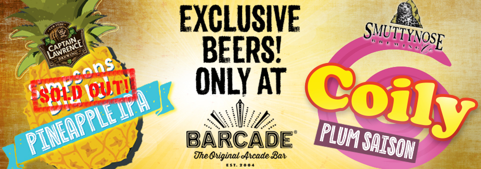 Barcade Exclusive Beers - Captain Lawrence Simpsons Did it (SOLD OUT) and Smuttynose Coily