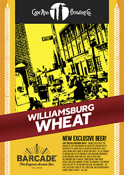 Cape Anee Williamsburg Wheat - Barcade® Exclusive Beer Launch — July 21, 2018 available at all Barcade Locations