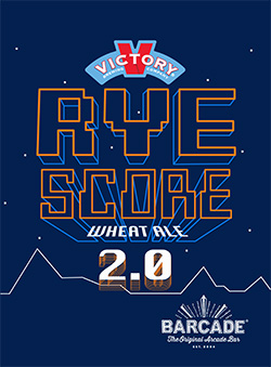 Victory Rye Score 2.0 Barcade® Exclusive Beer Launch — Available at all Barcade Locations September 26, 2019