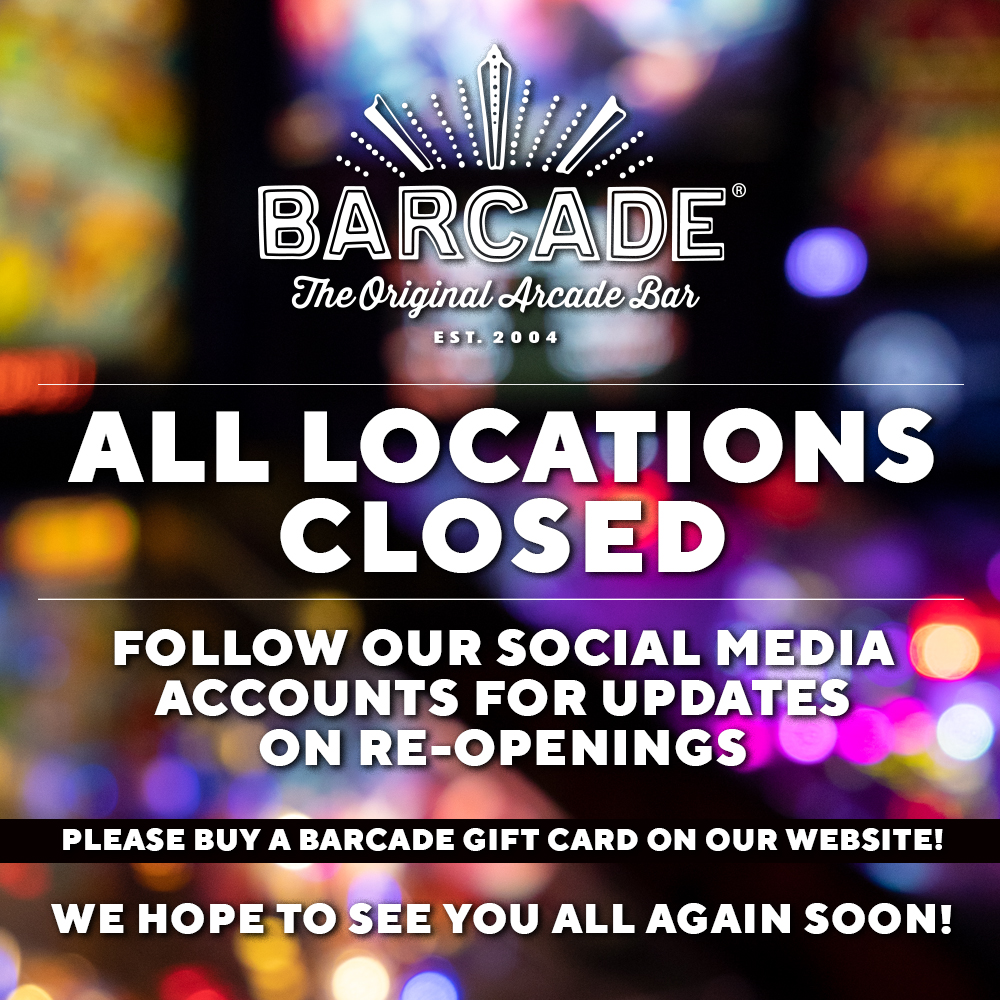 ALL BARCADE LOCATIONS CLOSED - Follow our social media accounts for updates | support Barcade with a gift card purchase online | we hope to see you all soon!