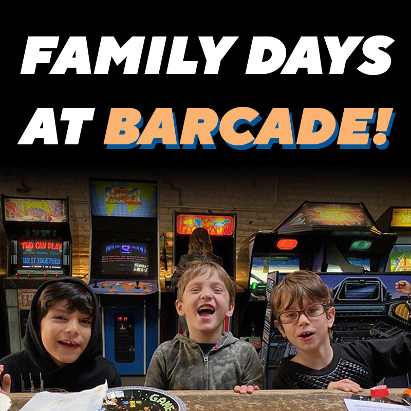 Barcade® Family Days | graphic link to family day calendar page