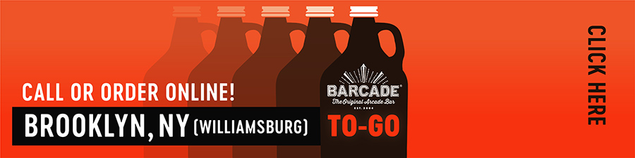 Barcade® To-Go — Brooklyn, NY Call or order online graphic