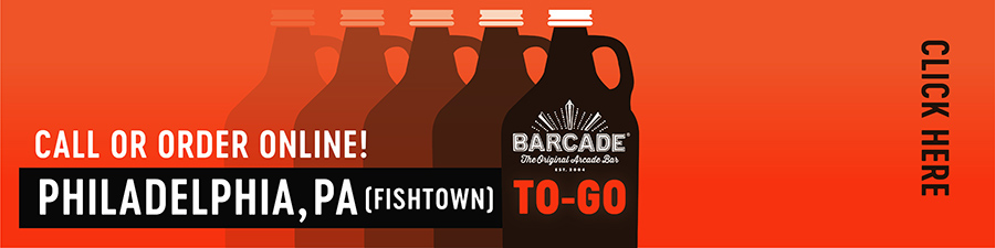 Barcade® To-Go — Fishtown, Philadelphia, PA Call or order online graphic